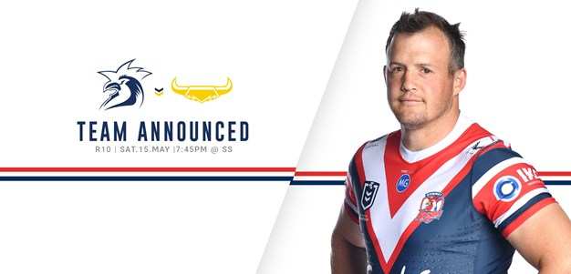 UPDATE: Line Up for Round 10 vs Cowboys Announced