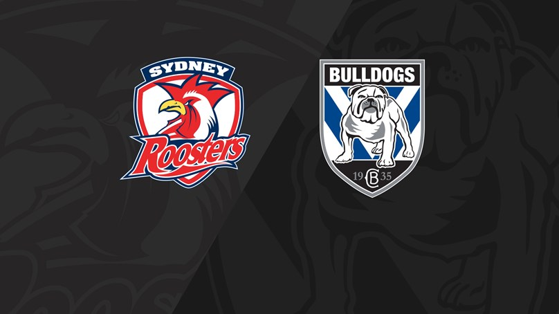 Full Match Replay: Roosters v Bulldogs - Round 14, 2019