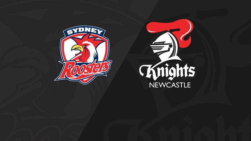 Full Match Replay: Roosters v Knights - Round 18, 2019