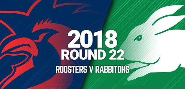 Full Match | Rabbitohs v Roosters
