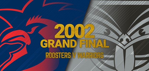 Grand Final Replay 2002 | Warriors v Roosters