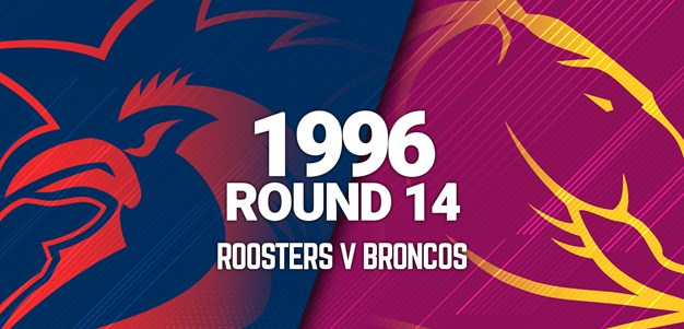 Roosters v Broncos | Round 14, 1996