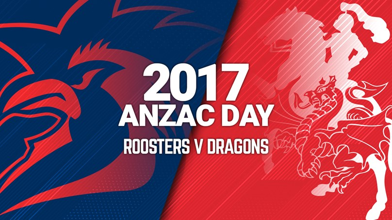 Roosters v Dragons | Anzac Day 2017